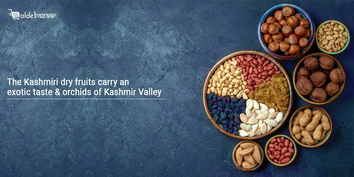 The Kashmiri dry fruits carry an exotic taste and orchids of Kashmir Valley